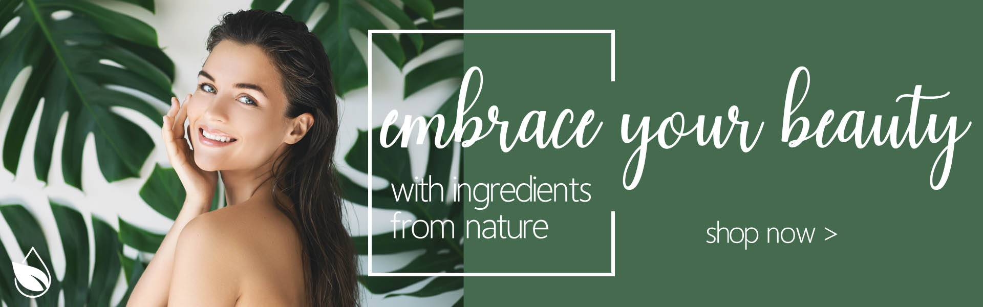 Embrace your beauty with ingredients from nature